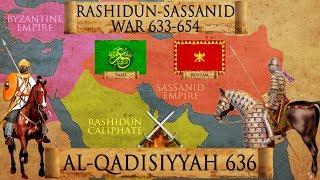 Battle of al-Qadisiyyah 636 - Muslim-Sassanid War of 633-654 DOCUMENTARY