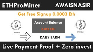 ETHPROMINER - New Free Ethereum Mining Site 2021 | Get Free 0.0003 Eth Signup Bonus payment proof