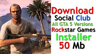 Download Social Club For All GTA 5 Versions - Download