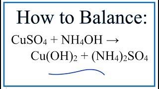 How to Balance Copper (II) sulfate + Ammonium hydroxide