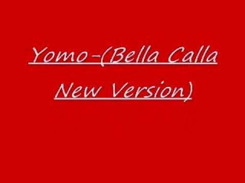 Yomo - Bella Calla (New Version)