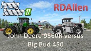 John Deere 9560R versus Big Bud 450 - Farming Simulator 17