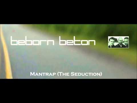 Beborn Beton - Mantrap (The Seduction) mp3
