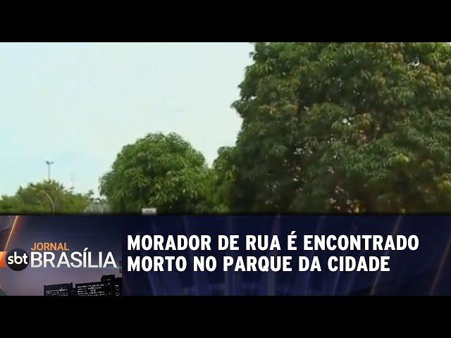 Morador de rua é encontrado morto no Parque da Cidade | Jornal SBT Brasília 12/02/2019
