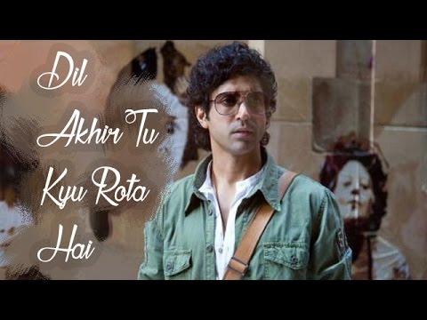 Dil Aakhir Tu Kyun Rota Hai- All Poems Farhan Akhtar Javed Akhtar ZNMD All Poems