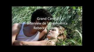 Grand Central : interview de la réalisatrice Rebecca Zlotowski
