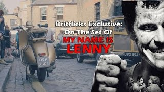 Exclusive: MY NAME IS LENNY Behind The Scenes Of The Guv'nor, Lenny McLean Biopic