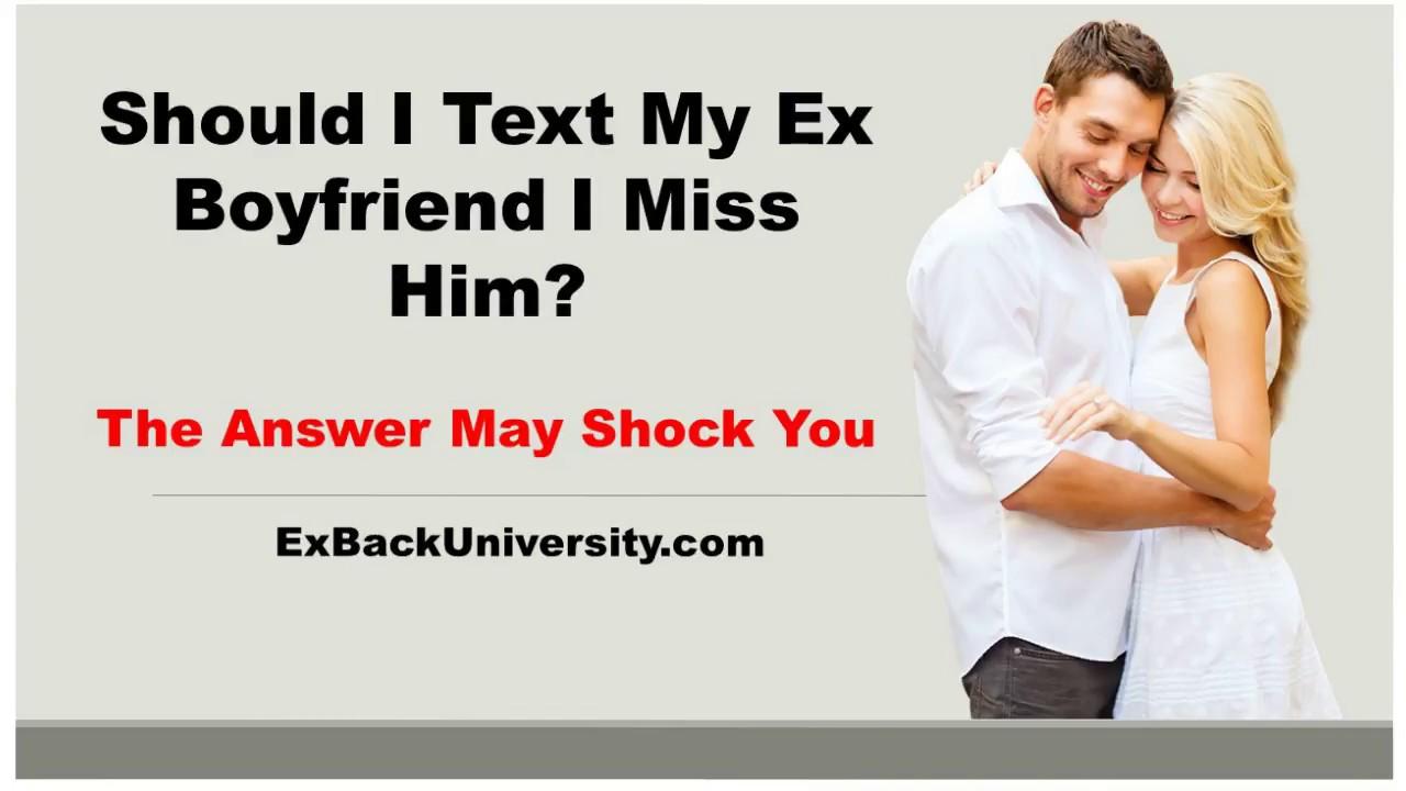 i miss him should i text him