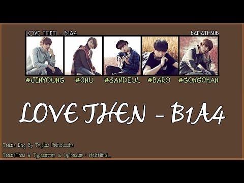 [THAISUB/KARAOKE] Love Then - B1A4
