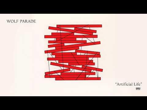 Wolf Parade - Artificial Life