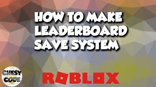 Roblox How to make Leaderboard Save System [FE] (2019)