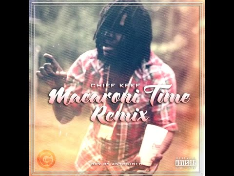 Chief Keef - Macaroni Time Remix (Official)