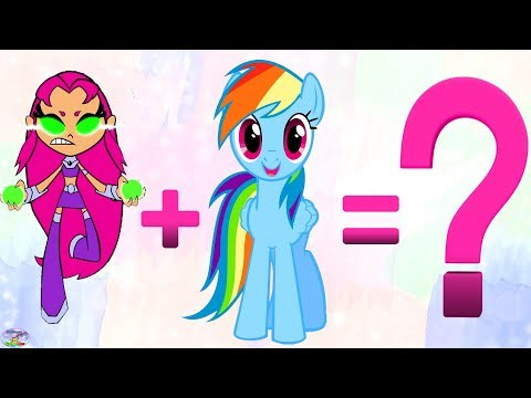 Teen Titans Go! Transforms Starfire My Little Pony Rainbow Dash Surprise Egg And Toy Collector SETC