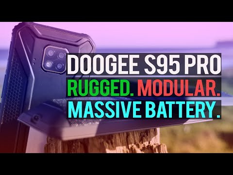 Doogee S95 Pro: Rugged. Modular. MASSIVE Battery.