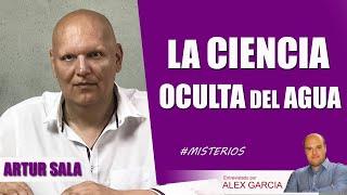 💦 LA CIENCIA OCULTA DEL AGUA, con Artur Sala 💦 AlexComunicaTV