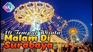 10 Tempat Wisata Malam Di Surabaya yang Menarik Dikunjungi