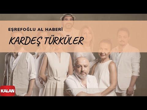 Kardeş Türküler - Eşrefoğlu Al Haberi [ Yol © 2017 Kalan Müzik ]