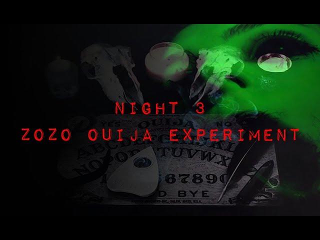 NIGHT 3 : ZOZO DEMON OUIJA BOARD SUMMONING (ZOZO CAUGHT ON TAPE)