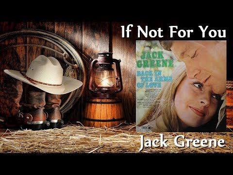 Jack Greene - If Not For You
