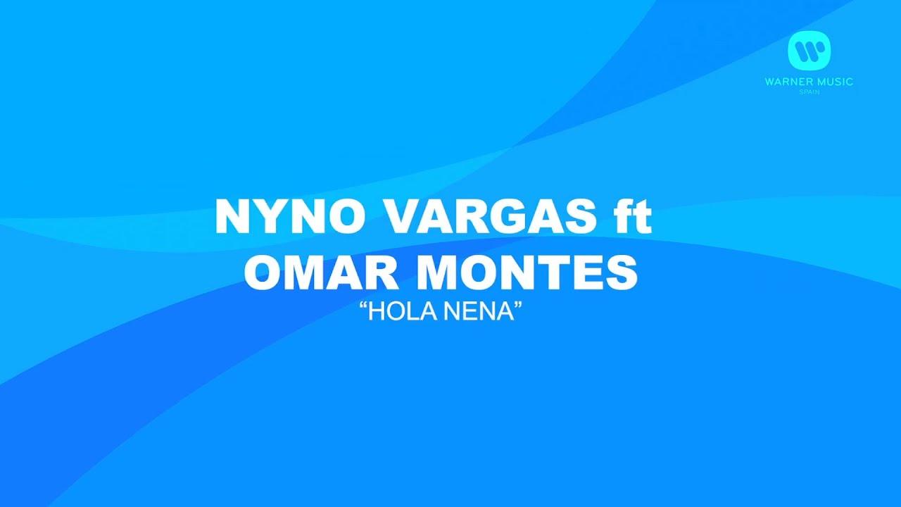 Nyno Vargas ft. Omar Montes - Hola, Nena (Karaoke En Casa)