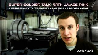 Super Soldier Talk with James Rink - Milab Trauma Programming