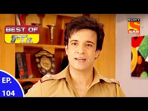 Best of FIR – एफ. आई. आर – Ep 104 – 24th August, 2017