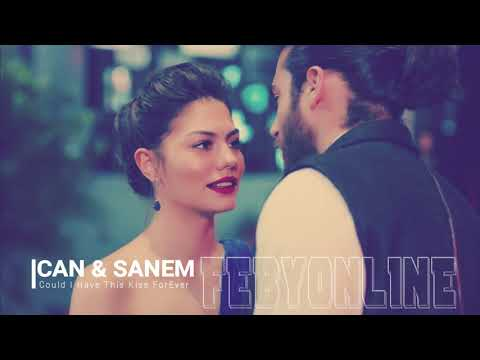 Can & Sanem - Could I Have This Kiss Forever