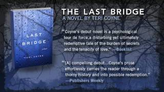The Novel The Last Bridge by Teri Coyne
