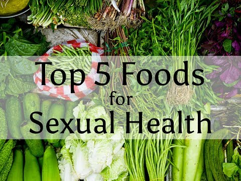 TOP 5 Foods For Sexual Health