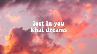 lost in you // khai dreams (lyrics)