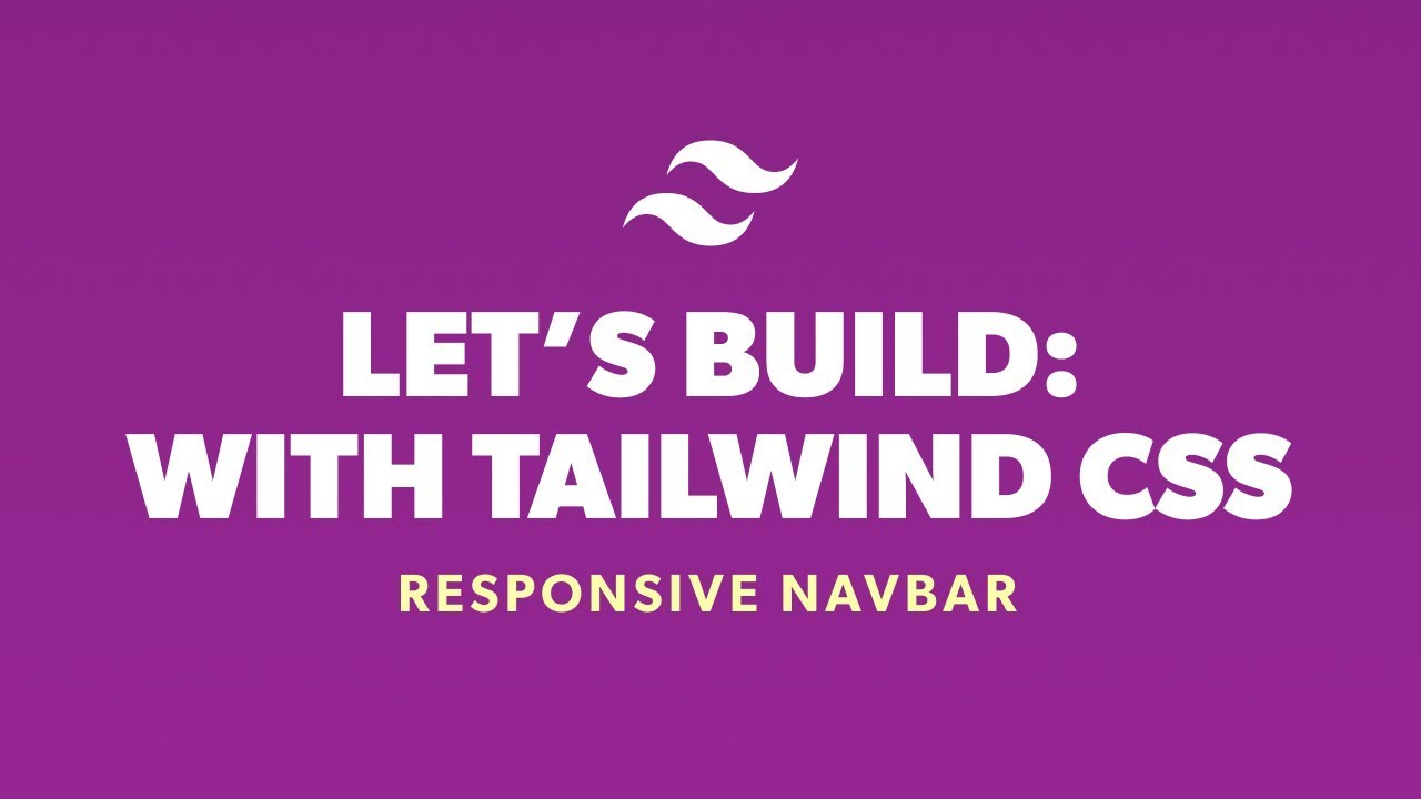 Lets Build With Tailwind CSS - Responsive Navbar
