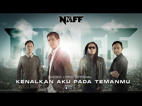NAFF - Kenalkan Aku Pada Temanmu (Official Lyric Video)