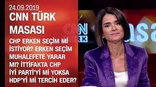 CHP erken seçim mi istiyor? Erken seçim muhalefete yarar mı? - CNN TÜRK Masası 24.09.2019