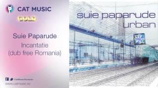 Suie Paparude - Incantatia (dub free Romania)
