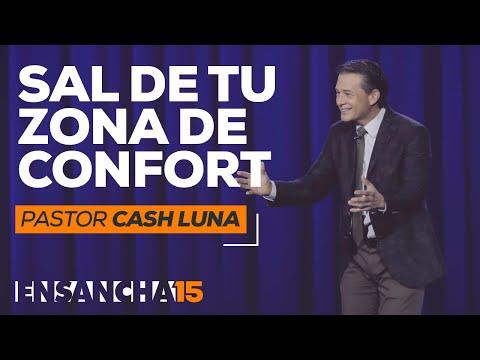 Sal de Tu Zona de Confort - Pastor Cash Luna