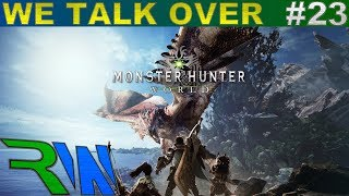 We Talk Over Monster Hunter World #23: Japan Talk Pt. 4