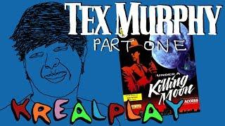 TEX MURPHY GAMES - PART I : Under A Killing Moon || KREALPLAY