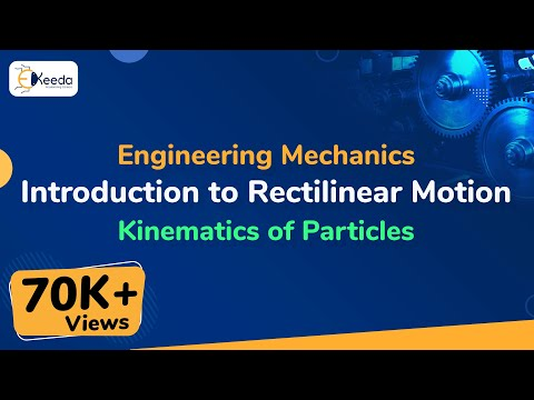 Theory of Rectilinear Motion - Kinematics of Particles - Engineering Mechanics - First Year