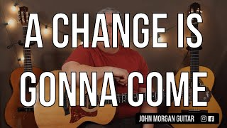 How to Play A Change is Gonna Come by Sam Cooke (Guitar)