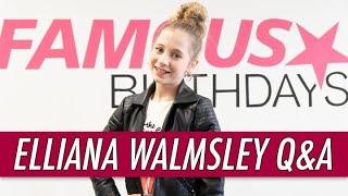 Elliana Walmsley Q&A