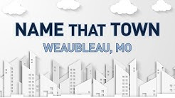 NAME THAT TOWN: Weaubleau, MO