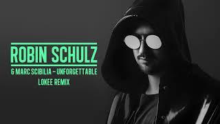 ROBIN SCHULZ & MARC SCIBILIA - UNFORGETTABLE [LOKEE REMIX] (OFFICIAL AUDIO)