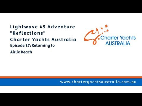 Returning to Airlie Beach - Bareboating with Charter Yachts Australia, Whitsundays - Ep 17