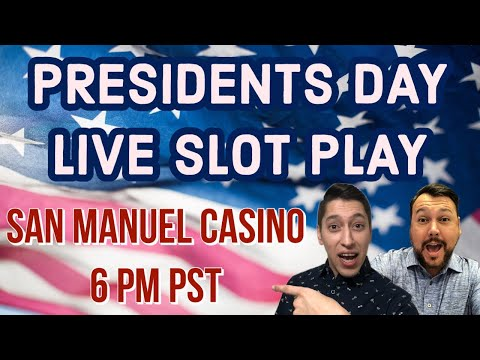SLOT PLAY ON PRESIDENTS DAY 🇺🇸 San Manuel Casino
