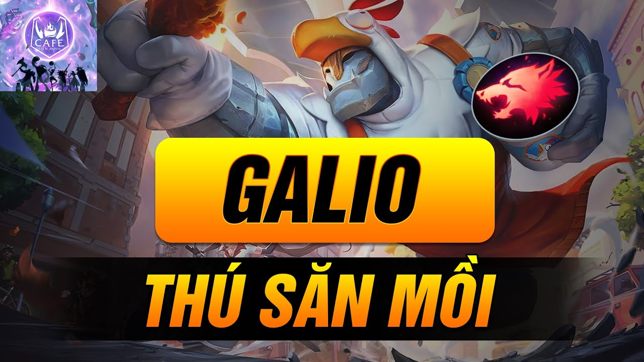 [CẨM NANG BỎ TÚI] GIẢI MÃ HIỆN TƯỢNG GALIO THÚ SĂN MỒI!