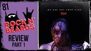 Slipknot - We Are Not Your Kind - Full Album Review Part 1 Tracks 1-7