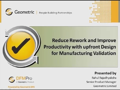 Reduce Rework & Improve Productivity with upfront Design for Manufacturing Validation