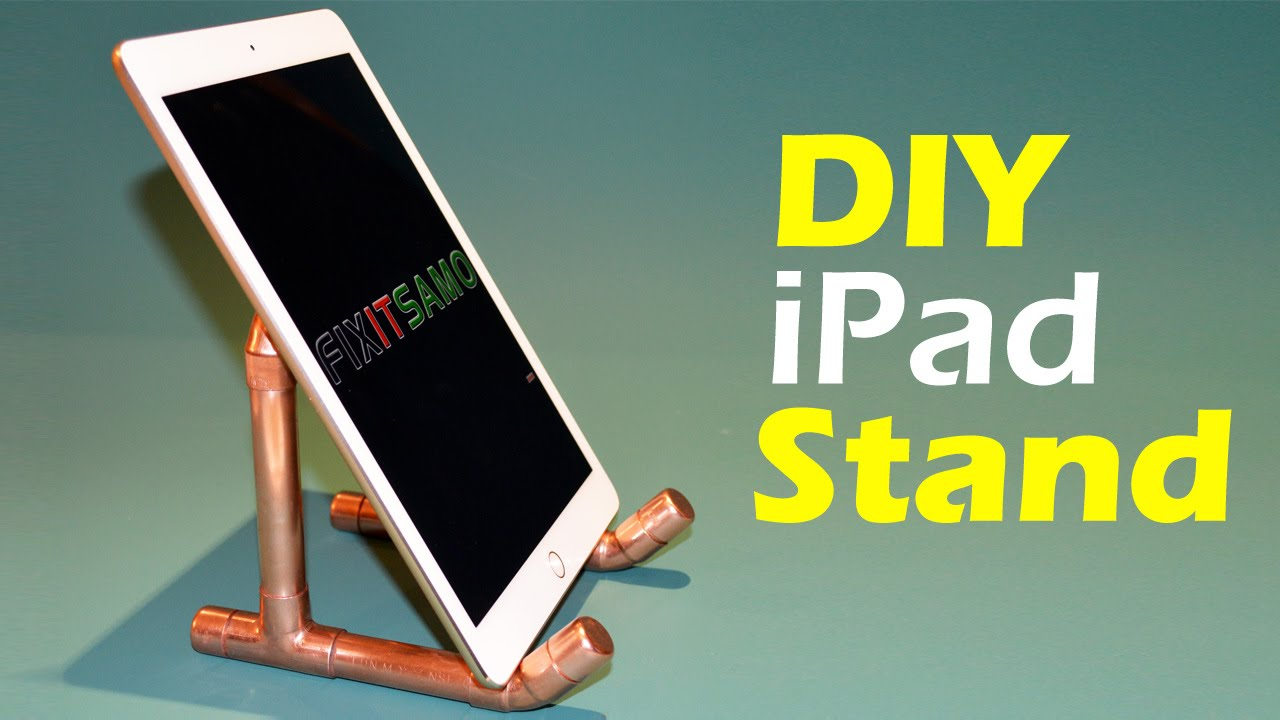 How To Make an iPad Tablet Holder - DIY iPad Tablet Stand ...