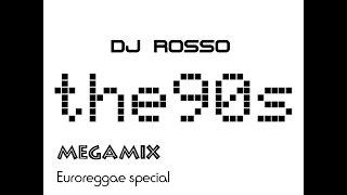 90-s Eurodance,DJ ROSSO Megamix,Euro Reggae special.