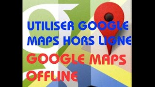 telecharger carte google maps gps, Utiliser google maps sans connexion 3g 4g
